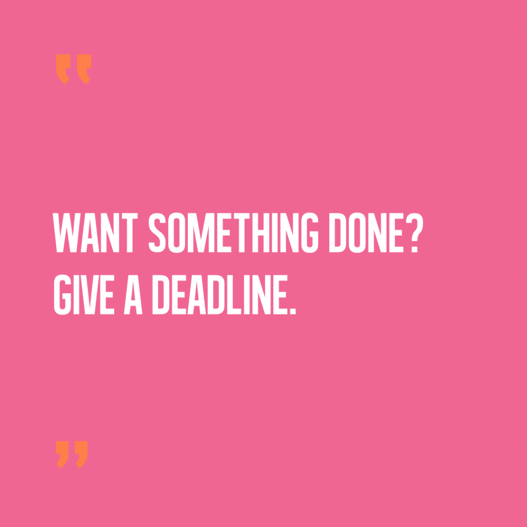 Why deadlines are important