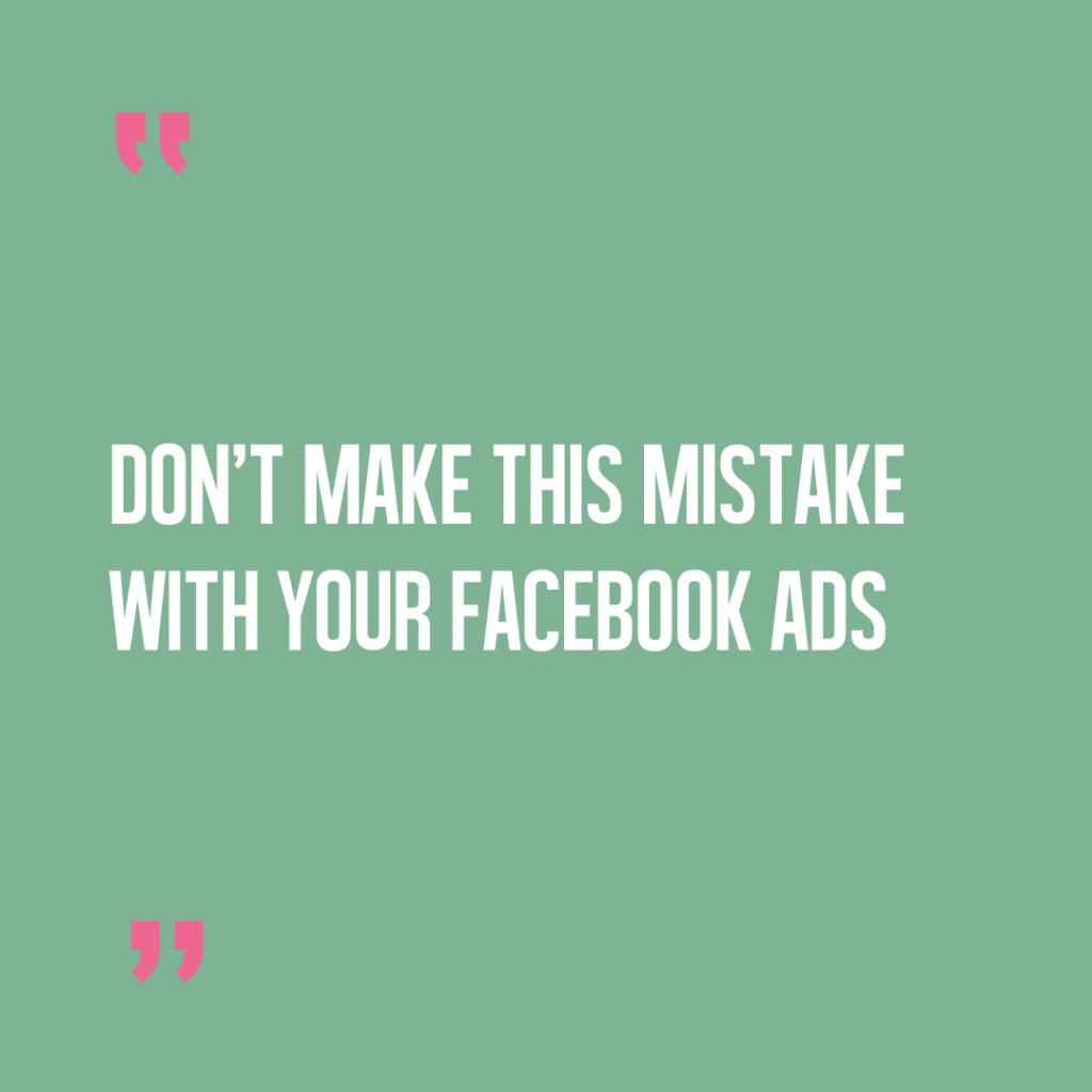 Avoid making this common Facebook ads mistake