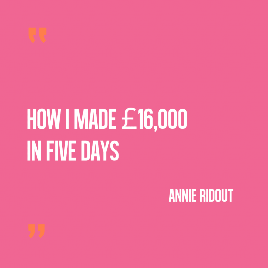 This is what I did to make £16,000 in five days