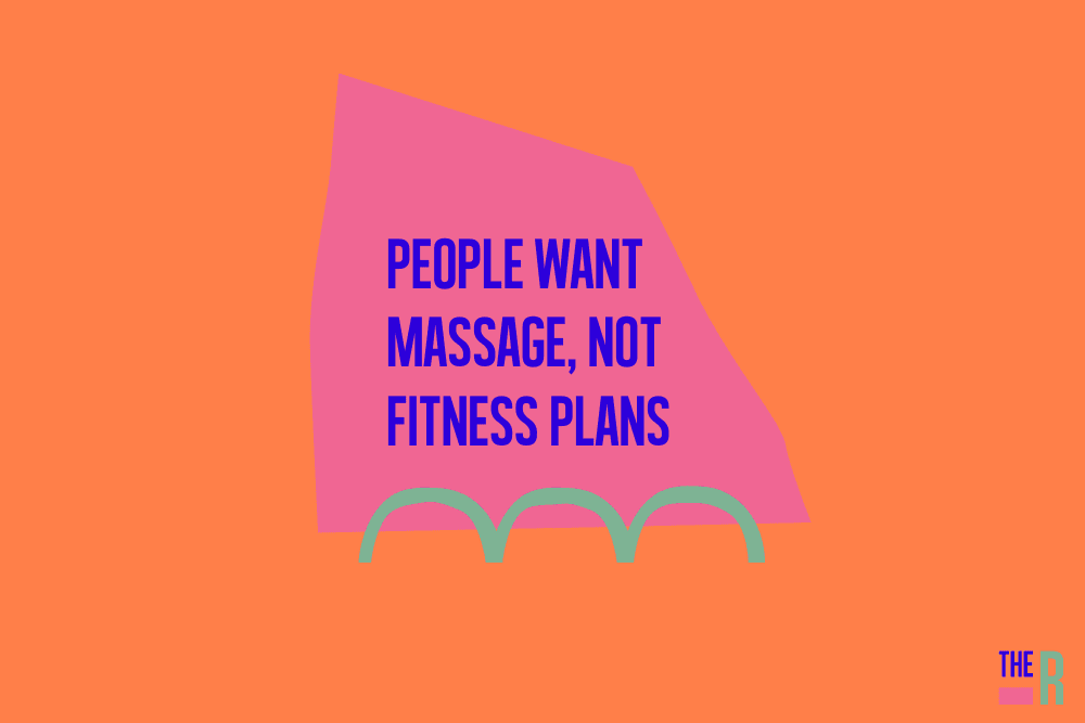 People want massage, not fitness plans