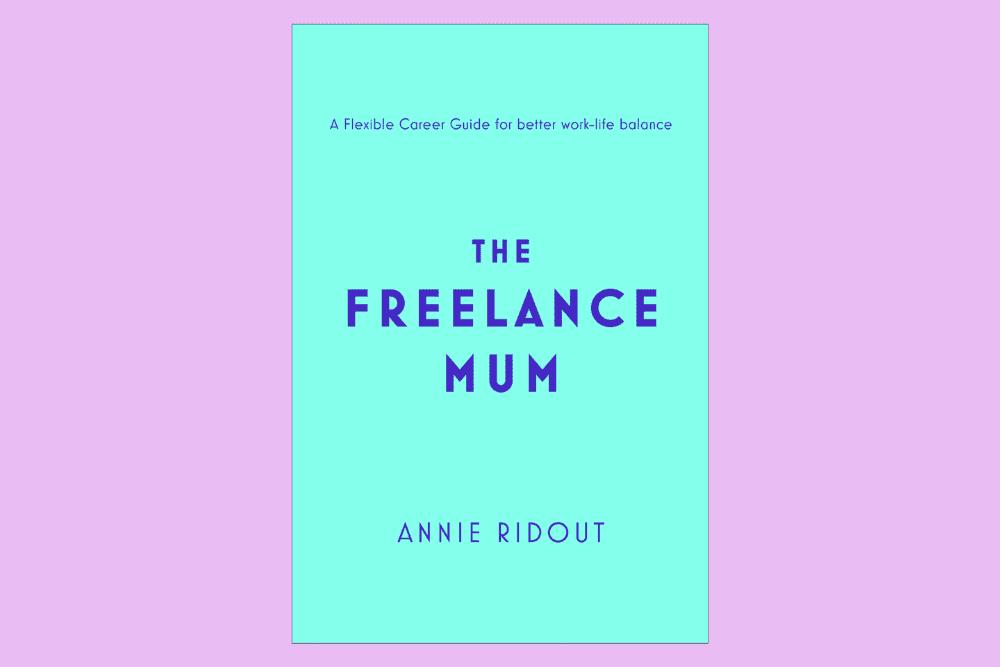 Why I wrote The Freelance Mum